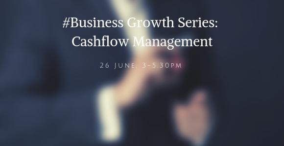 SME Centre@Little India : Business Growth Series: Cashflow Management