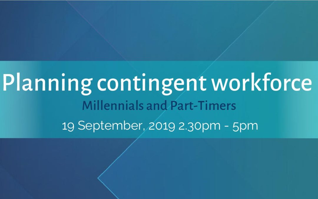 Planning Contingent Workforce – 19 Sep,19(2.30pm-5pm)