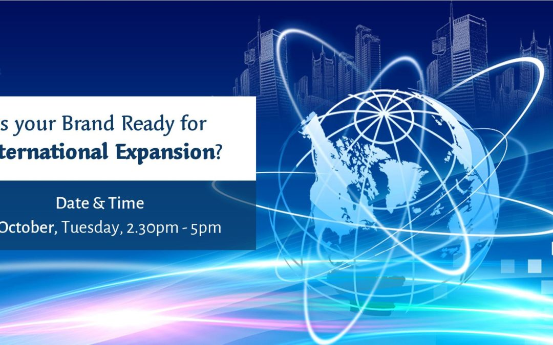 Is your brand ready for international expansion? 22 Oct , 2.30pm