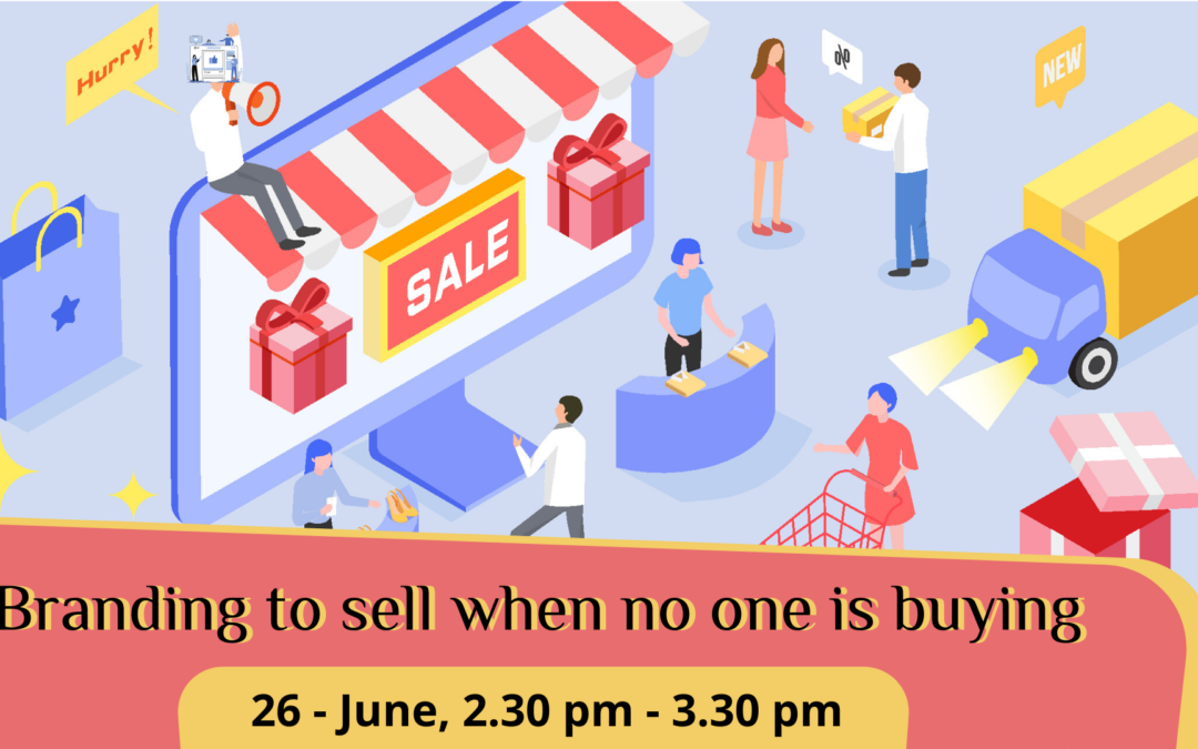 Webinar – Branding to sell when no one is buying